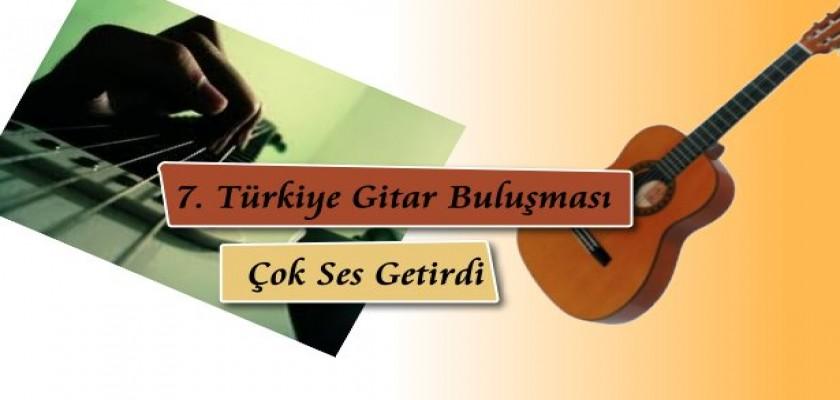 7. Türkiye Gitar Buluşması Çok Ses Getirdi