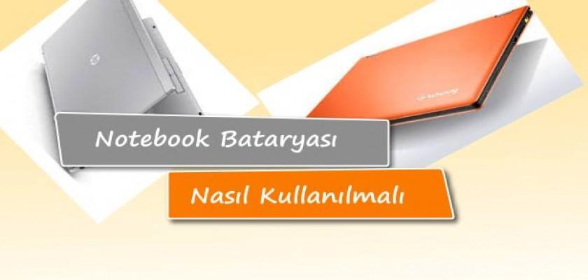 Notebook Bataryası Nasıl Kullanılmalı