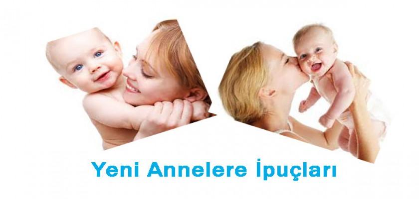Yeni Anneler İçin Püf Noktaları